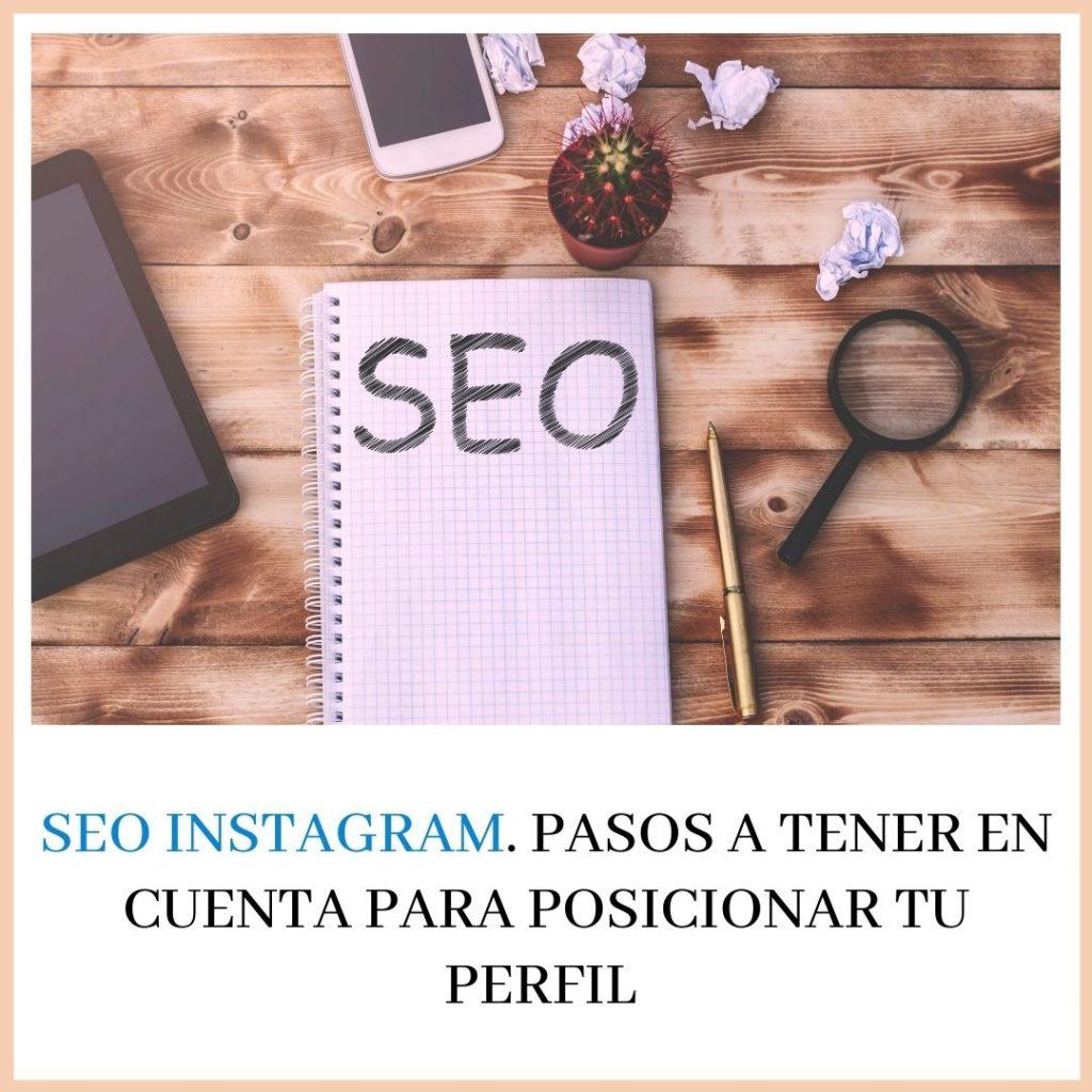 Instagram Seo. Pasos a tener en cuenta para posicionar tu perfil de Instagram
